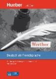 Urs Luger et Johann Wolfgang von Goethe - Werther. Leseheft - Goethes große Liebesgeschichte neu erzählt. Deutsch als Fremdsprache.