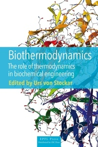Urs von Stockar - Biothermodynamics - The role of thermodynamics in biochemical engineering.
