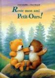Ursel Scheffler et Ulises Wensell - Reste mon ami Petit Ours !.