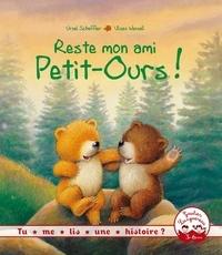 Ursel Scheffler et Ulises Wensell - Reste mon ami Petit-Ours !.