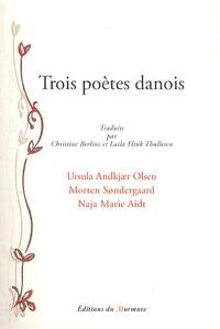 Ursula Andkjaer Olsen et Morten Sondergaard - Trois poètes danois.