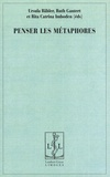 Ursula Bähler et Ruth Gantert - Penser les métaphores.