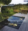 Ursula Barth - Traumhafte Wassergärten.