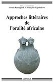 Ursula Baumgardt et Françoise Ugochukwu - Approches littéraires de l'oralité africaine.