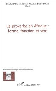 Ursula Baumgardt et Abdellah Bounfour - Le proverbe en Afrique : forme, fonction et sens.
