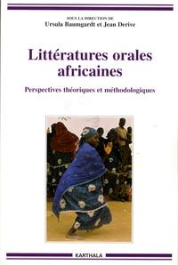 Ursula Baumgardt et Jean Derive - Littératures orales africaines - Perspectives théoriques et méthodologiques.