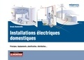 Ursula Bouteveille - Installations électriques domestiques - Principes, équipements, planification, distribution....