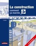 Ursula Bouteveille - La construction, comment ça marche ? - Toutes les techniques de construction en images.