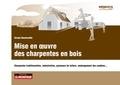 Ursula Bouteveille - Mise en oeuvre des charpentes en bois - Charpentes traditionnelles, industrielles, panneaux de toiture, aménagement des combles....