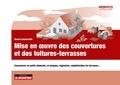 Ursula Bouteveille - Mise en oeuvre des couvertures et des toitures-terrasses - Couvertures en petits éléments, en plaques, régionales, végétalisation de terrasses....
