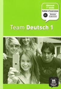 Ursula Esterl - Allemand 1re année Team Deutsch 1 - Cahier d'exercices.