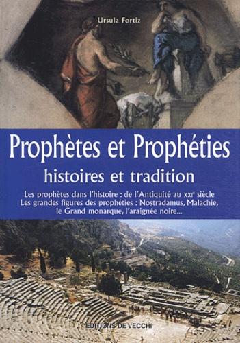 Ursula Fortiz - Prophètes et prophéties - Histoires et tradition.
