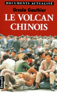 Ursula Gauthier - Le volcan chinois.