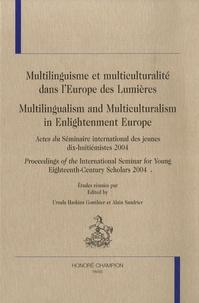 Ursula Haskins-Gonthier - Multilinguisme et multiculturalité dans l'Europe des Lumières - Actes du Séminaire international des jeunes dix-huitiémistes 2004, Edition bilingue.
