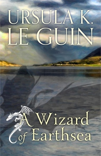 A Wizard of Earthsea. The First Book of Earthsea