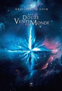 Ursula-K Le Guin - Aux douze vents du monde.