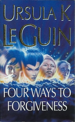 Ursula K. Le Guin - Four Ways to Forgiveness - Four Ways to Forgiveness.