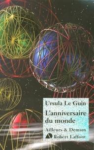 Ursula K. Le Guin - L'anniversaire du monde.