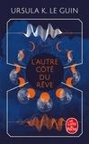 Ursula K. Le Guin - L'autre côté du rêve.
