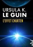 Ursula K. Le Guin et Anne-Judith Descombey - L'Effet Churten.