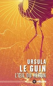 Ursula K Le Guin - L'oeil du héron.