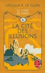 Ursula K. Le Guin - La Cité des illusions - La ligue de tous les  mondes.