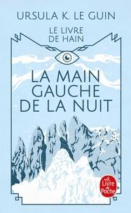 Ursula K. Le Guin - La Main gauche de la nuit.