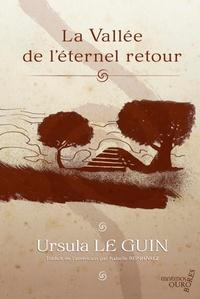 Ursula-K Le Guin - La vallée de l'éternel retour.