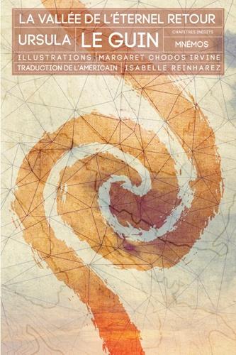 Ursula K. Le Guin - La vallée de l'éternel retour.