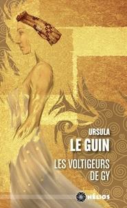 Ursula K. Le Guin - Les Voltigeurs de Gy.