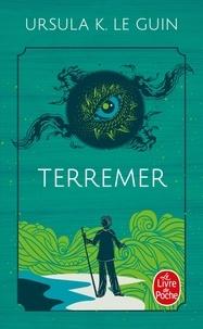 Ursula K. Le Guin - Terremer - Le sorcier de Terremer ; Les tombeaux d'Atuan ; L'ultime rivage.