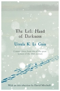 Ursula K. Le Guin - The Left Hand of Darkness.
