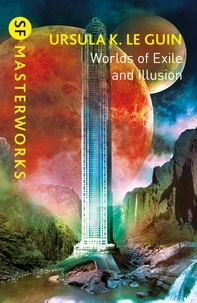 Ursula K. Le Guin - Worlds of Exile and Illusion - Rocannon's World, Planet of Exile, City of Illusions.