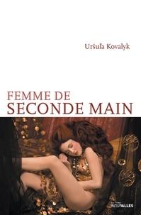 Ursula Kovalyk - Femme de seconde main.