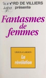 Ursula Larsen - La révélation.