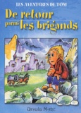 Ursula Marc - Les aventures de Tom  : De retour parmi les brigands.