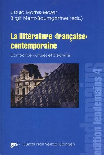 """Ursula Mathis-Moser et Birgit Mertz-Baumgartner - La littérature """"française"""" contemporaine - Contact de cultures et créativité."""