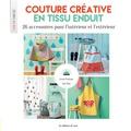 Ursula Prodinger et Elke Reith - Couture créative en tissu enduit - 26 accessoires pour l'intérieur et l'extérieur. Avec patrons.