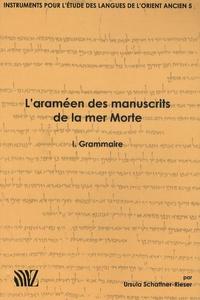 Ucareoutplacement.be L'araméen des manuscrits de la mer Morte - Tome 1, Grammaire Image