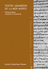 Ursula Schattner-Rieser - Textes araméens de la mer Morte : édition bilingue, vocalisée et commentée.
