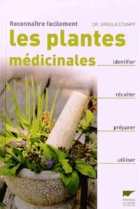 Ursula Stumpf - Reconnaitre facilement les plantes médicinales.