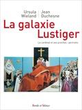 Ursula Wieland et Jean Duchesne - La galaxie Lustiger - Le cardinal et ses proches : portraits.