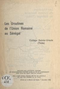 Ursulines de l'Union romaine - Les Ursulines de l'Union romaine au Sénégal, Collège Saint-Ursule (Thiès) - Journal de voyage de la Mère visitatrice, janvier 1966.