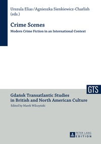 Urszula Elias - Crime Scenes - Modern Crime fiction in a International Context.