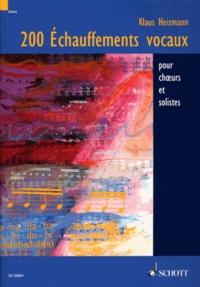Klaus Heizmann - 200 échauffements vocaux vocaux pour choeurs et solistes.