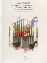 Cinq contes musicaux pour les petits pour choeur denfants (ou soprano) et piano.pdf