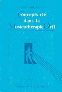 Gertrud Orff - Concepts-clé dans la Musicothérapie Orff - Définitions et exemples.