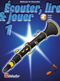 Jean Castelain - Ecouter, lire & jouer 1 - Clarinette. 1 CD audio MP3