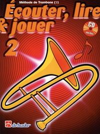 Jilt Jansma et Jean Castelain - Ecouter, lire & jouer 2 - Méthode de trombone. 1 CD audio