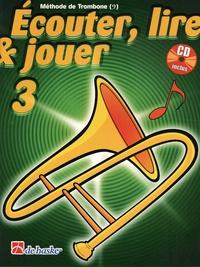 Jilt Jansma et Jean Castelain - Ecouter, lire & jouer 3 - Méthode de trombone. 1 CD audio